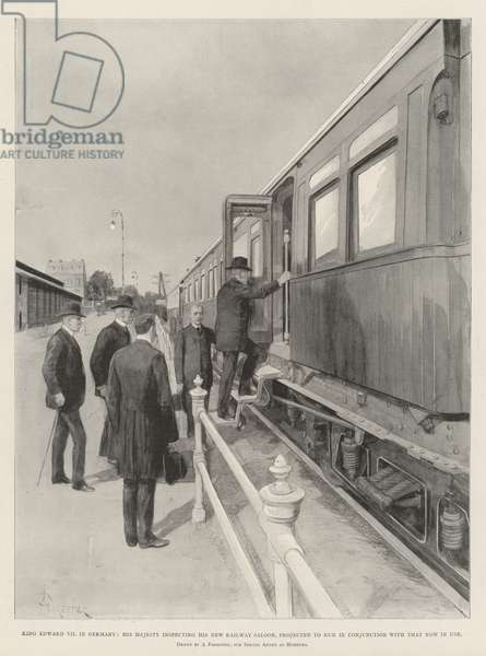 King Edward VII in Germany, His Majesty inspecting his New Railway Saloon, projected to run in Conjunction with that now in use (litho)