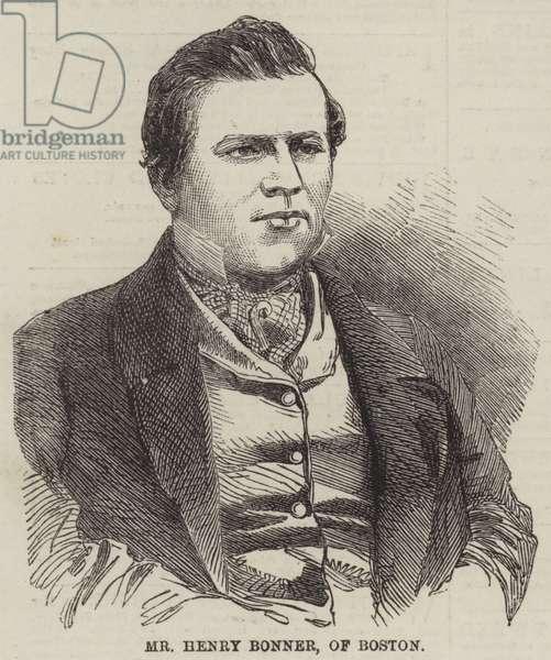 Mr Henry Bonner, of Boston (engraving)
