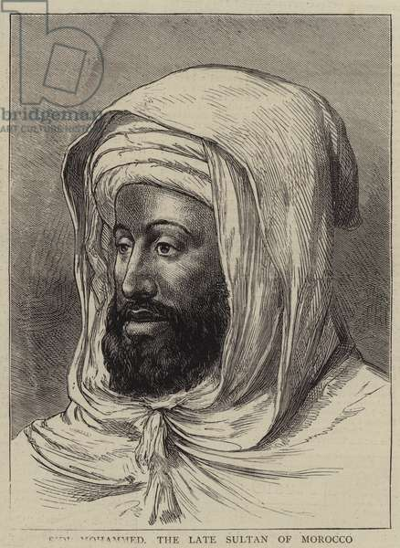 Sidi Mohammed, the Late Sultan of Morocco (engraving)