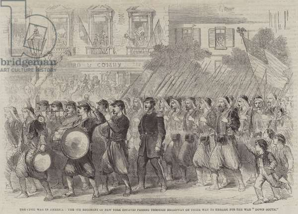 """The Civil War in America, the 5th Regiment of New York Zouaves passing through Broadway on their Way to embark for the War """"Down South"""" (engraving)"""