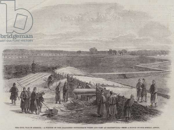 The Civil War in America, a Portion of the Abandoned Confederate Works and Camp at Centreville (engraving)