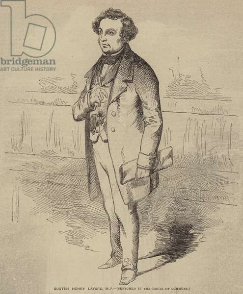 Austen Henry Layard, MP (engraving)