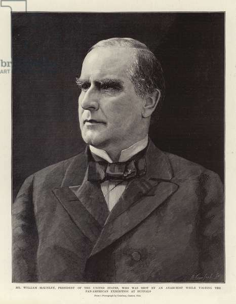 Mr William McKinley, President of the United States, who was shot by an Anarchist while visiting; the Pan-American Exhibition at Buffalo (engraving)