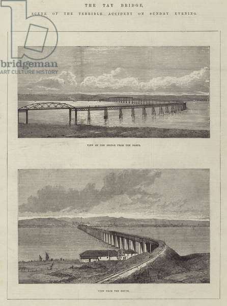The Tay Bridge, Scene of the Terrible Accident on Sunday Evening (engraving)