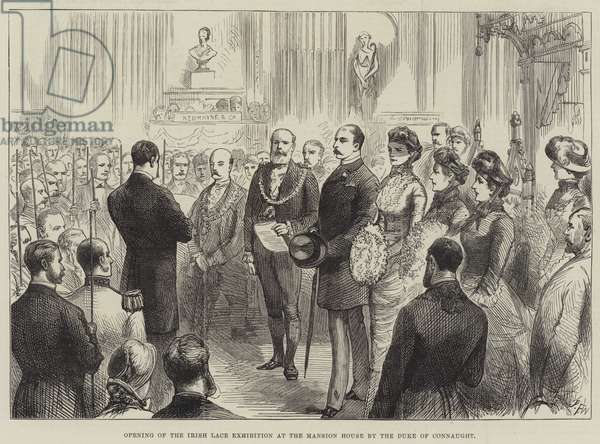 Opening of the Irish Lace Exhibition at the Mansion House by the Duke of Connaught (engraving)