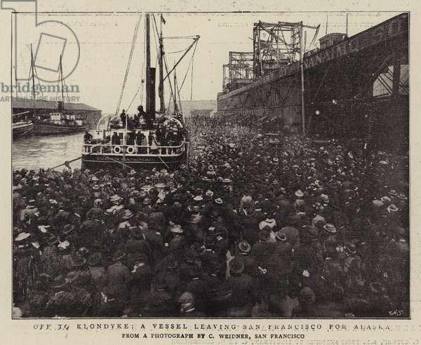 Off to Klondyke, a Vessel leaving San Francisco for Alaska (b/w photo)