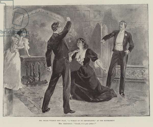 "Mr Oscar Wilde's New Play, ""A Woman of No Importance,"" at the Haymarket (engraving)"