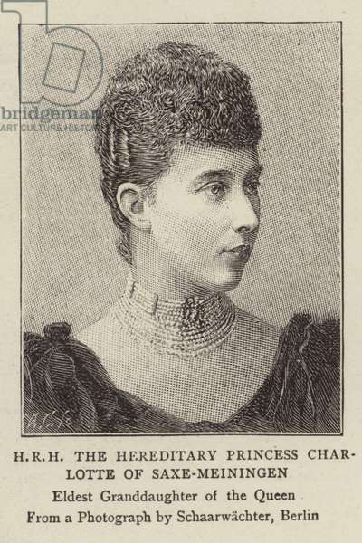 HRH The Hereditary Princess Charlotte of Saxe-Meiningen, eldest granddaughter of Queen Victoria (engraving)