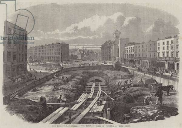 The Metropolitan (Underground) Railway, Works in Progress at King's-Cross (engraving)