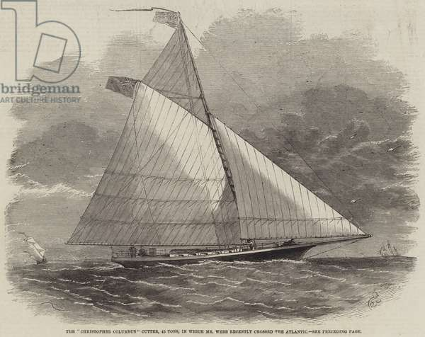 """The """"Christopher Columbus"""" Cutter, 45 Tons, in which Mr Webb recently crossed the Atlantic (engraving)"""