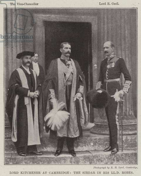 Lord Kitchener at Cambridge, the Sirdar in his LLD Robes (b/w photo)