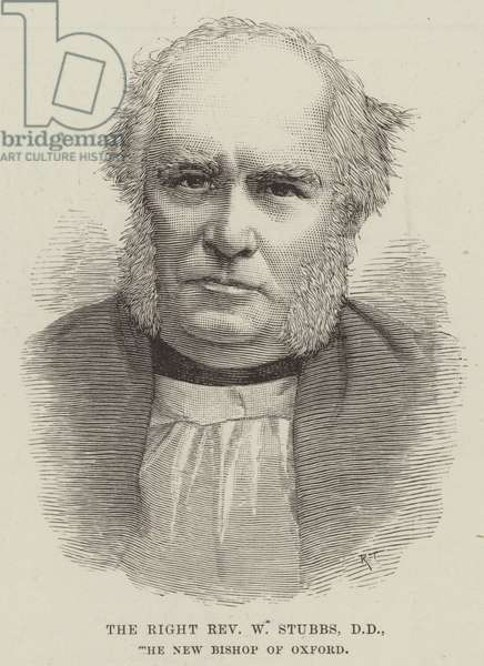 The Right Reverend W Stubbs, DD, the New Bishop of Oxford (engraving)