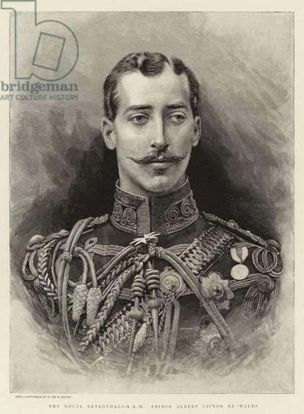 The Royal Betrothal, H R H Prince Albert Victor of Wales (engraving)