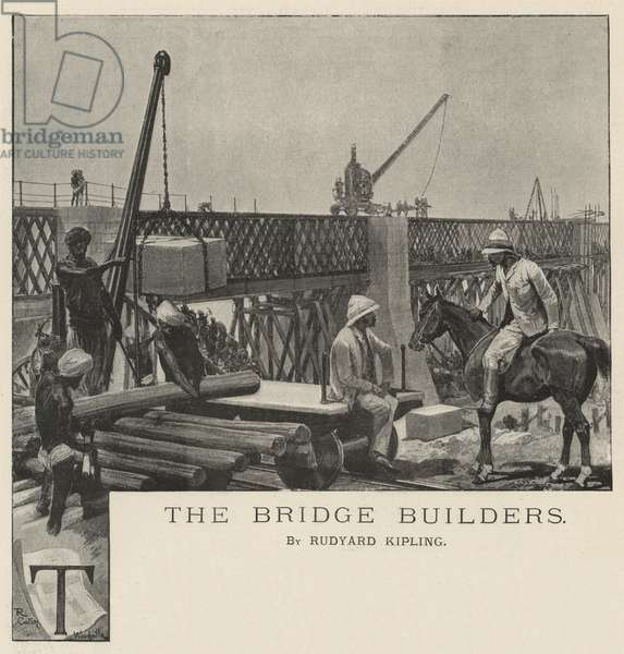 The Bridge Builders, by Rudyard Kipling (litho)