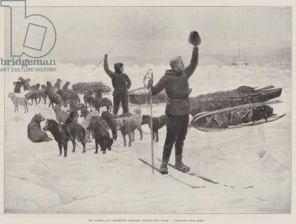"""Dr Nansen and Lieutenant Johansen leaving the """"Fram"""", """"Good-Bye, Once More!"""" (engraving)"""