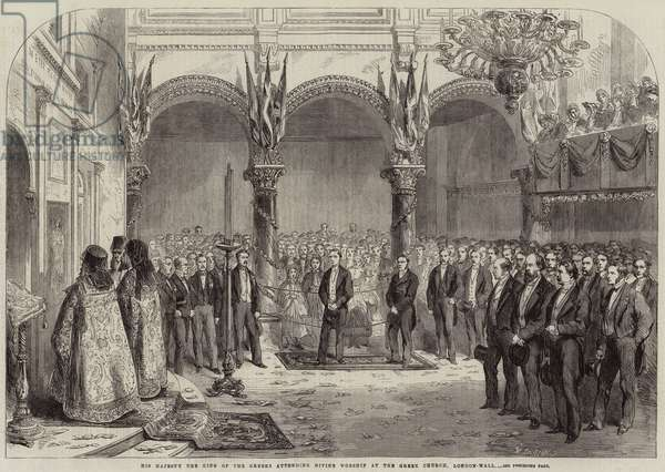 His Majesty the King of the Greeks attending Divine Worship at the Greek Church, London-Wall (engraving)