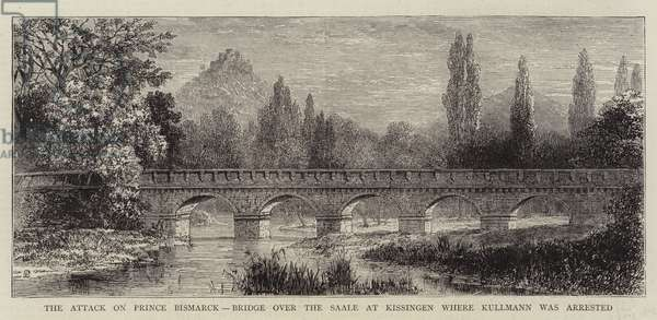 The Attack on Prince Bismarck, Bridge over the Saale at Kissingen where Kullmann was arrested (engraving)