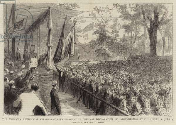 The American Centennial Celebrations, exhibiting the Original Declaration of Independence at Philadelphia, 4 July (engraving)