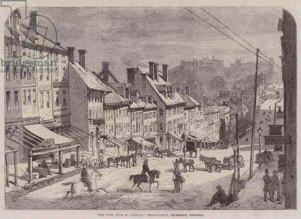 The Civil War in America, High-Street, Richmond, Virginia (engraving)