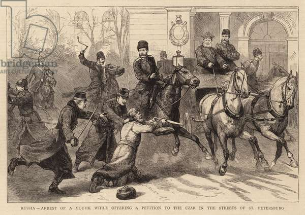 Russia, Arrest of a Moujik while offering a Petition to the Czar in the Streets of St Petersburg (engraving)