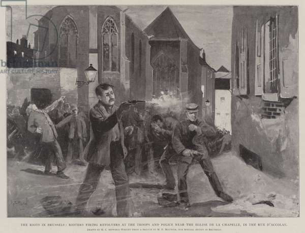 The Riots in Brussels, Rioters firing Revolvers at the Troops and Police near the Eglise de la Chapelle, in the Rue d'Accolay (litho)