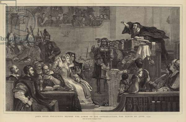 John Knox preaching before the Lords of the Congregation, the Tenth of June, 1559 (engraving)