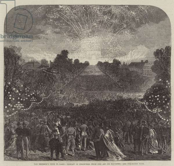 The Emperor's Fete in Paris, Display of Fireworks from the Arc de Triomphe (engraving)
