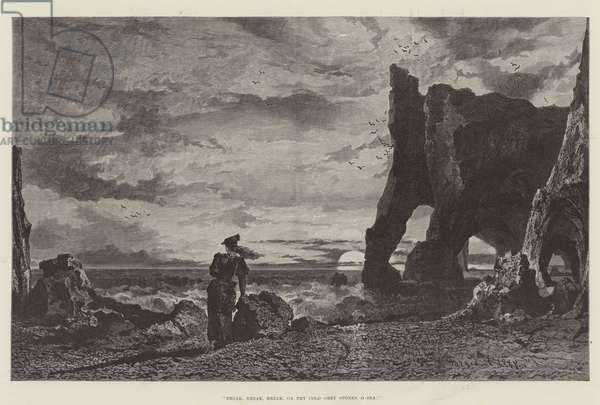 Break, Break, Break, on thy Cold Grey Stones, O Sea! (engraving)