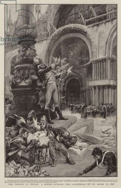The French in Venice, a Scene outside the Cathedral of St Mark in 1797 (engraving)