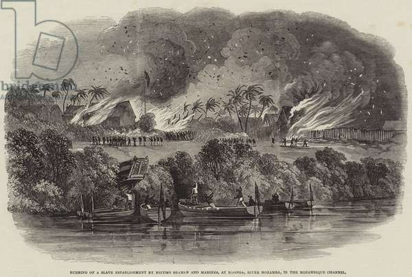 Burning of a Slave Establishment by British Seamen and Marines, Keonga, River Mozamba, in the Mozambique Channel (engraving)