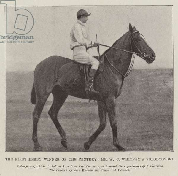 The First Derby Winner of the Century, Mr W C Whitney's Volodyovski (b/w photo)