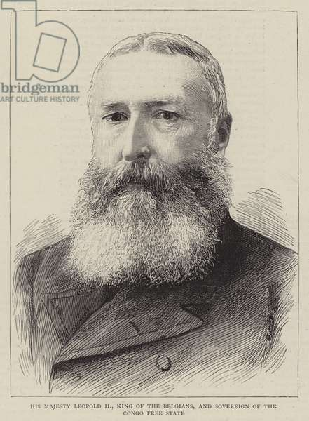 His Majesty Leopold II, King of the Belgians, and Sovereign of the Congo Free State (engraving)