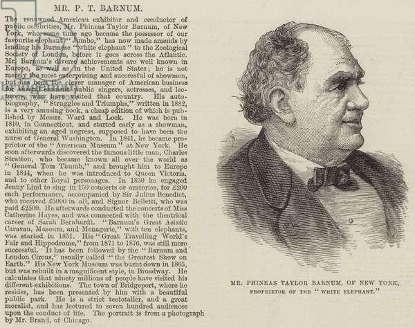 Mr Phineas Taylor Barnum, of New York, Proprietor of the