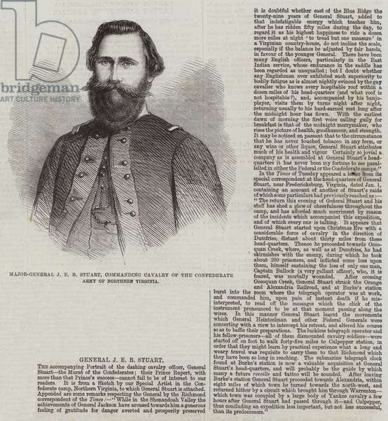 Major-General J E B Stuart, commanding Cavalry of the Confederate Army of Northern Virginia (engraving)