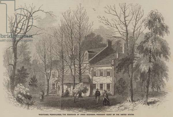Wheatland, Pennsylvania, the Residence of James Buchanan, President Elect of the United States (engraving)