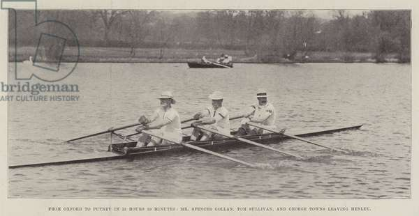 From Oxford to Putney in 13 Hours 59 Minutes, Mr Spencer Gollan, Tom Sullivan, and George Towns leaving Henley (b/w photo)
