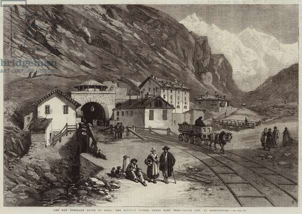 The New Overland Route to India, the Railway Tunnel under Mont Cenis, South End, at Bardonneche (engraving)