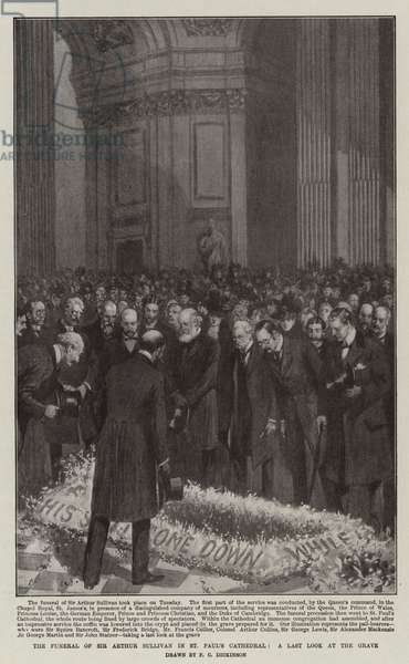 The Funeral of Sir Arthur Sullivan in St Paul's Cathedral, A Last Look at the Grave (litho)