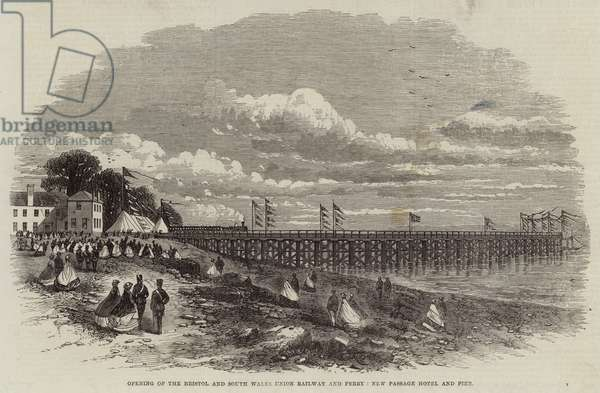 Opening of the Bristol and South Wales Union Railway and Ferry, New Passage Hotel and Pier (engraving)
