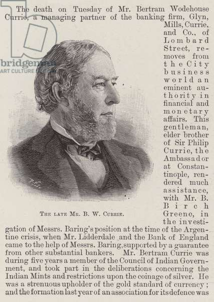 The late Mr B W Currie (engraving)