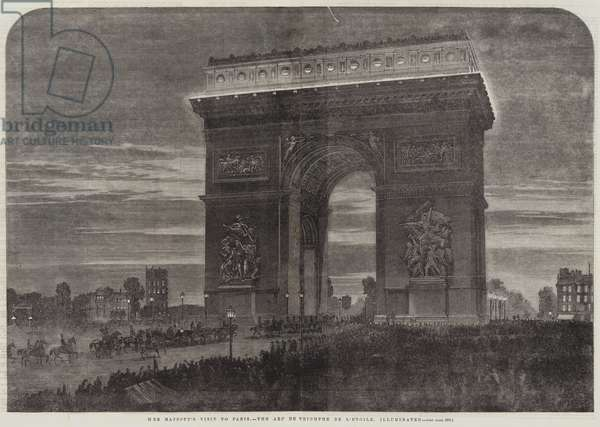 Her Majesty's Visit to Paris, the Arc de Triomphe de l'Etoile, illuminated (engraving)