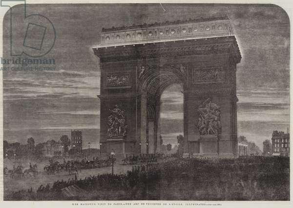 Her Majesty's Visit to Paris, the Arc de Triomphe de l'Etoile, illuminated (engraving)