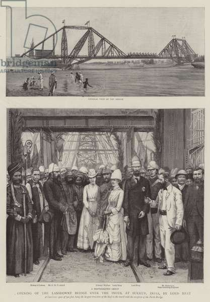 Opening of the Lansdowne Bridge over the Indus, at Sukkur, India, by Lord Reay (engraving)