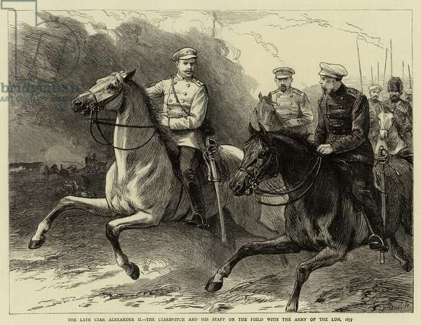 The Late Czar Alexander II, the Czarevitch and his Staff on the Field with the Army of the Lom, 1877 (engraving)