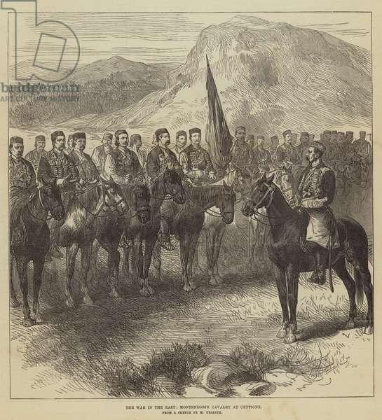 The War in the East, Montenegrin Cavalry at Cettigne (engraving)