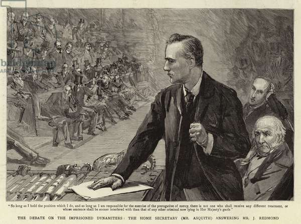 The Debate on the Imprisoned Dynamiters, the Home Secretary (Mr Asquith) answering Mr J Redmond (engraving)