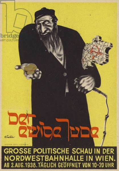 The eternal Jew, poster of the anti-Semitic Nazi exhibition by the same name, Vienna, Austria, 1938 (colour litho)