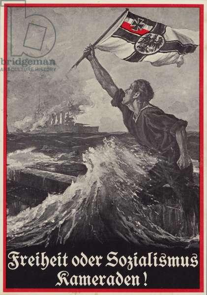 Freedom or Socialism, Comrades! German anti-socialist propaganda, World War I, 1917-1918 (colour litho)