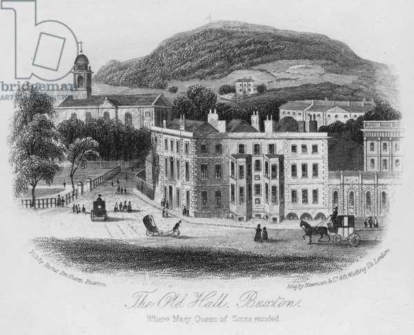 The Old Hall, Buxton, where Mary Queen of Scots resided (engraving)