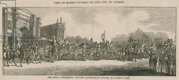 Visit of Queen Victoria to the City of London, leaving Buckingham Palace (engraving)